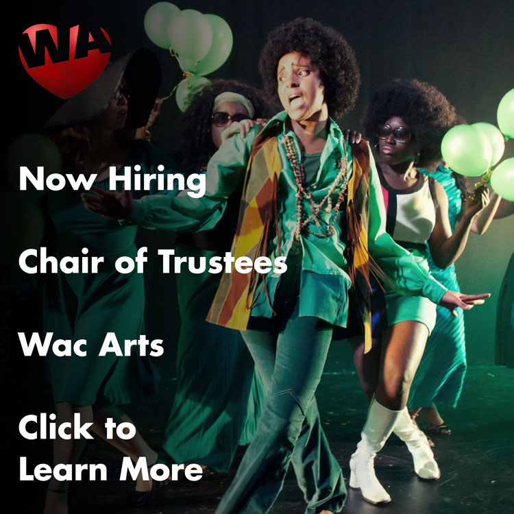 Wac Arts Chair of Trustees Vacancy